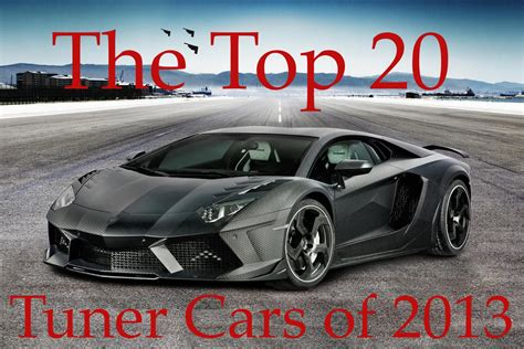 Top Tuner Cars by Top 20 Tuner Cars Of 2013 List