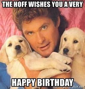 The Hoff wishes you a very Happy Birthday - David ...