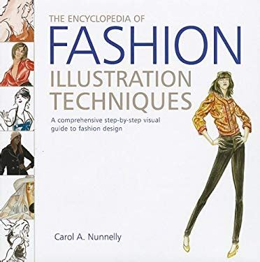 fashion design books the encyclopedia of fashion illustration techniques by