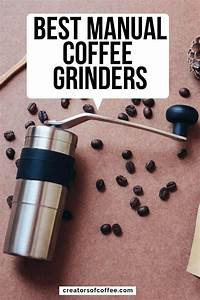 Best Manual Coffee Grinder  Reviews And Buying Guide  2020
