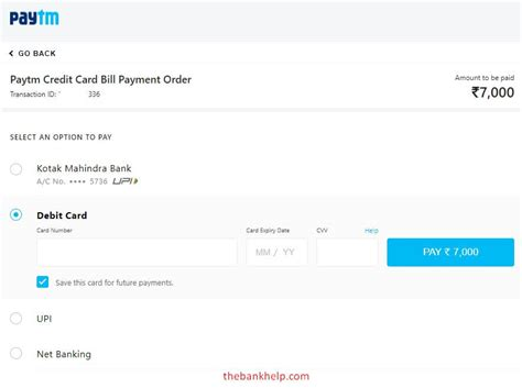 Access the credit card tab and choose the option credit card payment. How to pay credit card bill using debit card?