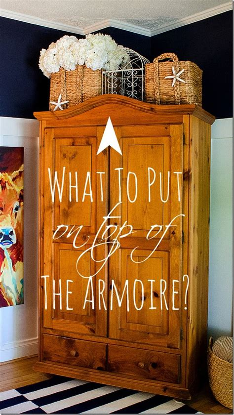 Decorating Ideas Top Of Armoire by How To Style A Cabinet Top Diy Home Decor Home Decor