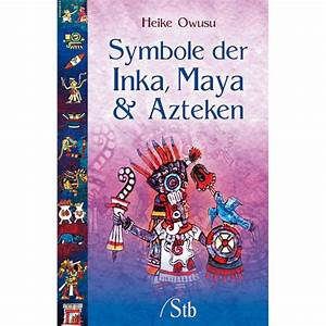 Inka Symbole Bedeutung : symbole der inka maya azteken schirner onlineshop ~ Orissabook.com Haus und Dekorationen