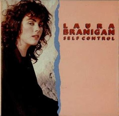The Drunkenness Of Things Being Various Laura Branigan