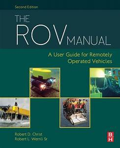 The Rov Manual  A User Guide For Remotely Operated
