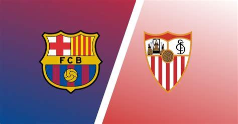Match Preview: Barcelona vs Sevilla Predictions, Team News ...