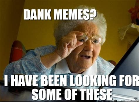 What Are Dank Memes - looking for some dank memes know your meme