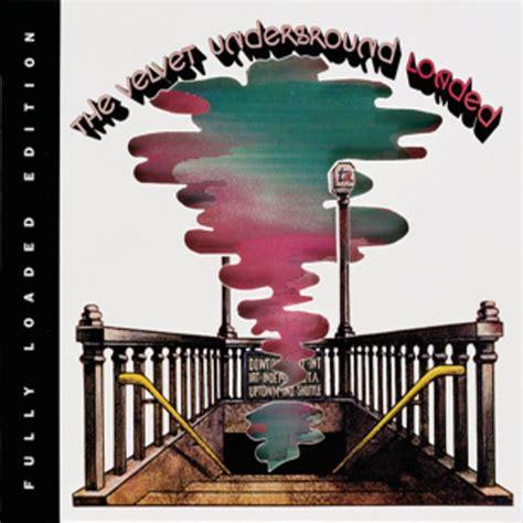 velvet underground loaded  greatest albums