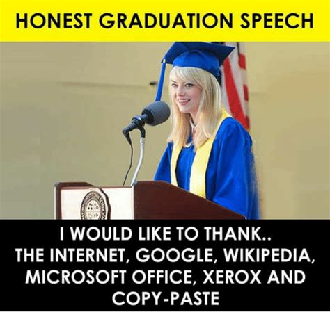 Internet Meme Wiki - honest graduation speech so i would like to thank the internet google wikipedia microsoft office