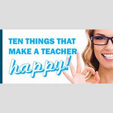 10 Things That Make A Teacher Happy  The Teachers Digest