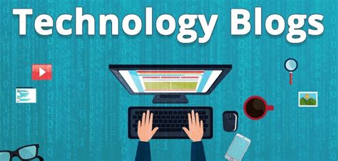 10 Best Blogs To Follow About Technology