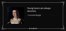 QUOTES BY LUCREZIA BORGIA | A-Z Quotes