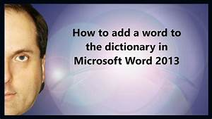 How To Add A Word To The Dictionary In Microsoft Word 2013