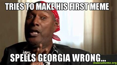 Georgia Meme - tries to make his first meme spells georgia wrong make a meme