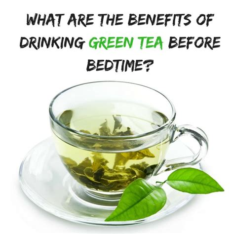 9966 best tea to drink before bed the 25 best green teas ideas on green tea