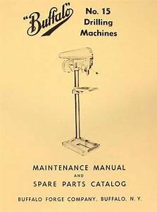 Buffalo No  15 Drilling Machine Drill Press Instructions