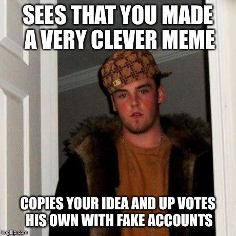 Clever Memes - scumbag memers imgflip