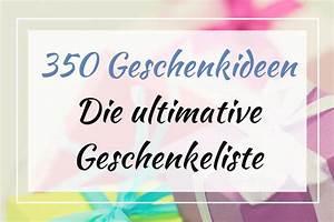 Das Perfekte Geschenk Für Die Beste Freundin : 350 geschenkideen die ultimative geschenkeliste geschenke geschenke geschenk f r freund ~ Buech-reservation.com Haus und Dekorationen