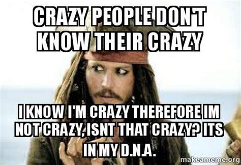 Memes About Crazy People - meme
