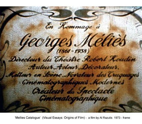 george melies essay visual essays origins of film avant garde films by al