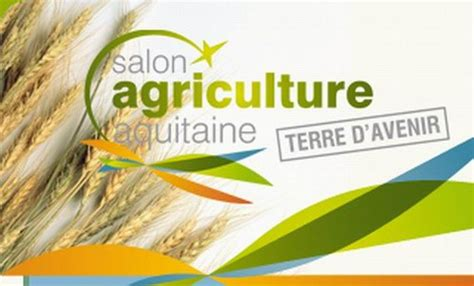 Salon De L Agriculture Le Bio Est En Salon De L 39 Agriculture D 39 Aquitaine Les Producteurs Et Le