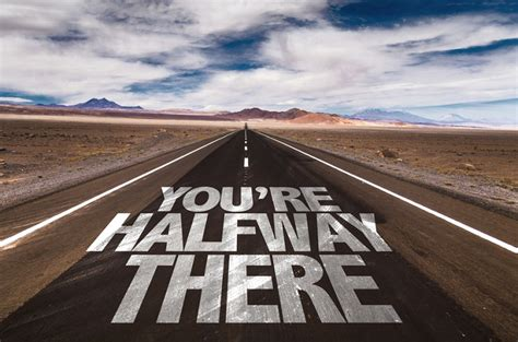 You're Halfway There