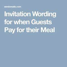 invitation wording for when guests pay for their meal With wedding invitation wording guests pay meals