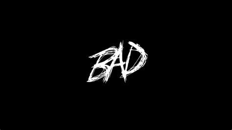 Xxxtentacion Bad (lyrics)