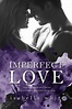 Ogitchida Kwe's Book Blog : Imperfect Love The 4Ever ...