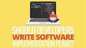 Should Developers Write Software Implementation Plans