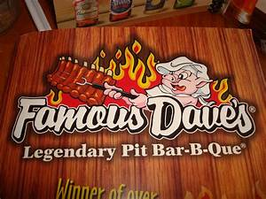 Famous Dave's... Famous Dave S