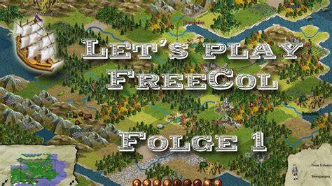 lets play freecol staffel  folge  los gehts