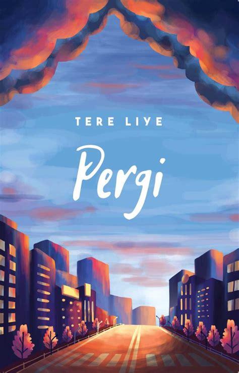 """Resensi Novel """"Pergi"""" Karya Tere Liye Halaman 1"""