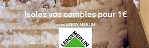 Isolation 1 Euro Leroy Merlin : leroy merlin isolation combles perdus 1 euro ~ Maxctalentgroup.com Avis de Voitures