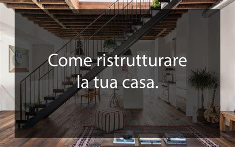 Come Ristrutturare Casa by Come Ristrutturare Casa Restyling