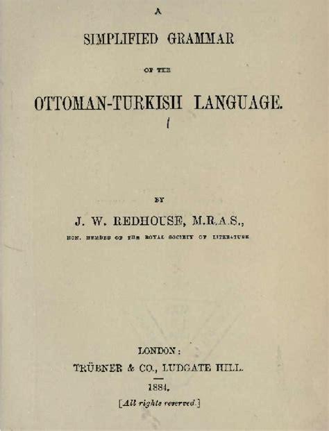 Ottoman Turkish Language by Simplified Grammar Of The Ottoman Turkish Language
