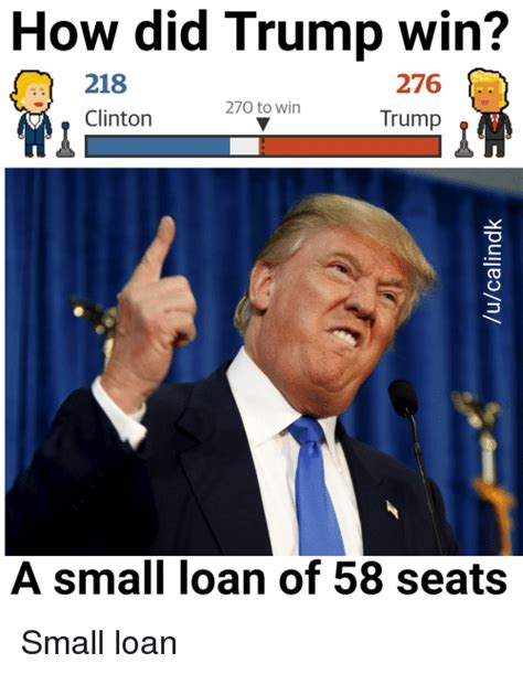 Dank Trump Memes - how did trump win 218 276 270 to win trump clinton a small loan of 58 seats small loan loans