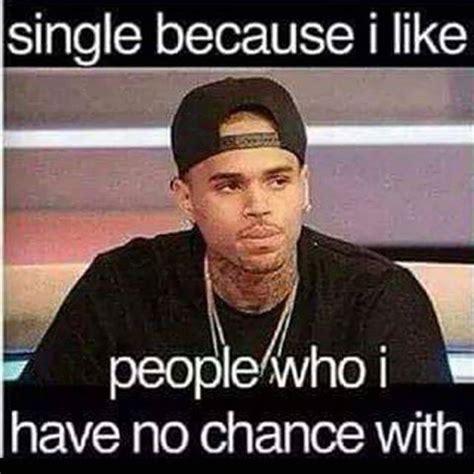 Single People Memes - 20 very relatable single taken memes sayingimages com