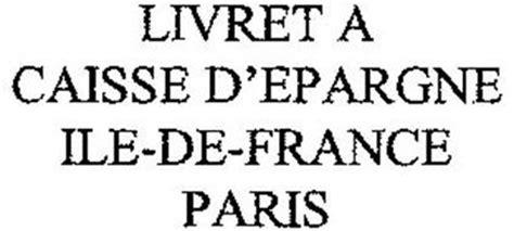 livret a caisse d epargne ile de trademark of caisse d epargne et de pr 233 voyance
