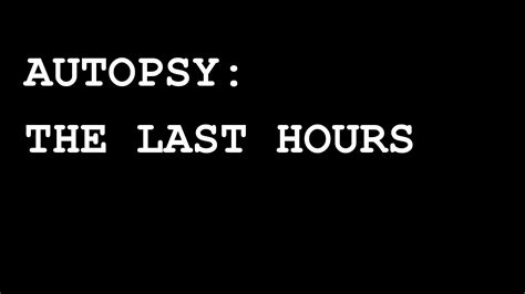 Autopsy The Last Hours Promo Youtube