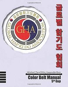 Global Hapkido Association Color Belt Manual  5th Gup