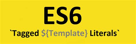 template literals es6 tagged template literals freecodec