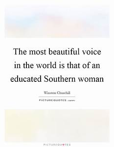 The most beautiful voice in the world is that of an ...