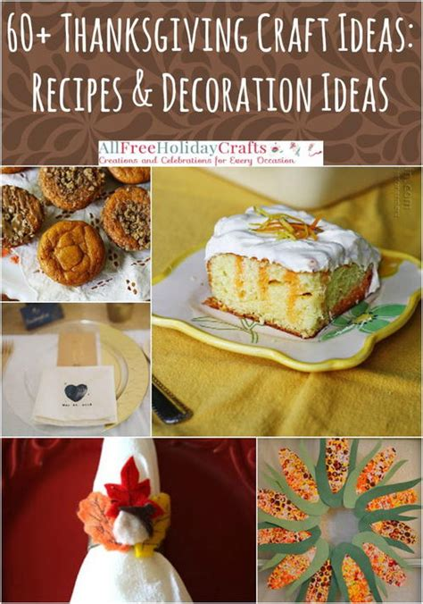 thanksgiving recipe ideas thanksgiving craft ideas 60 thanksgiving recipes and thanksgiving decoration ideas