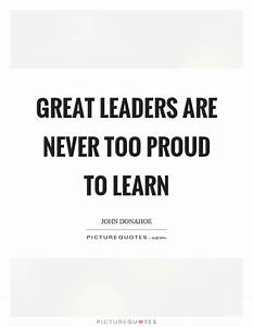 Quotes About Great Leaders Beauteous Great Leader Quotes ...