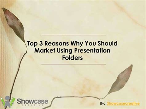 Top Three Reasons Why Dino Top 3 Reasons Why You Should Market Presentation Folders
