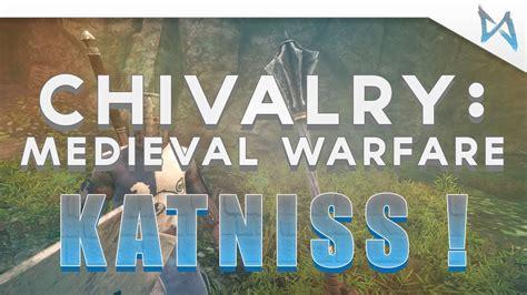 Chivalry Medieval Warfare  Katniss Everdeen
