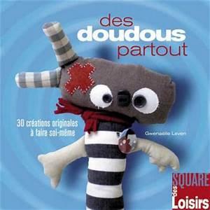 Doudou En Tissu à Faire Soi Même : coudre un doudou rigolo st phanie bricole ~ Nature-et-papiers.com Idées de Décoration