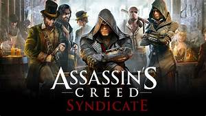 6 Reasons Why Assassin's Creed Syndicate Is Perfect for ...