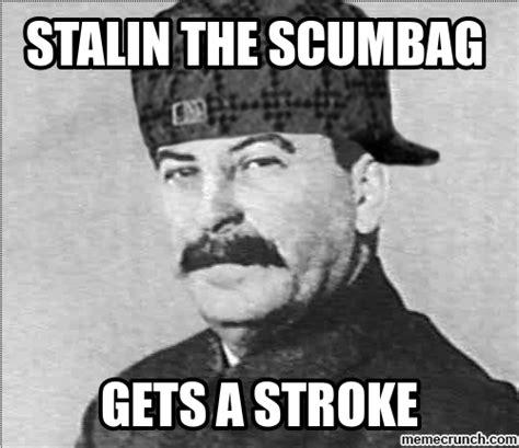 Stalin Memes - scumbag stalin
